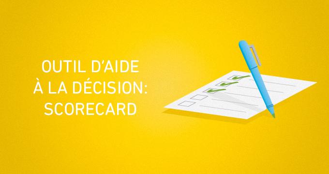 Utilisez le bon outil d'aide à la décision: la scorecard